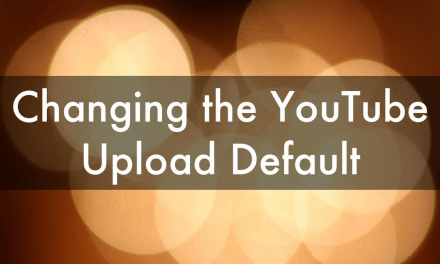 How to Change the YouTube Upload Default to Private or Unlisted