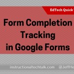 Form Completion Tracking Added to Google Forms