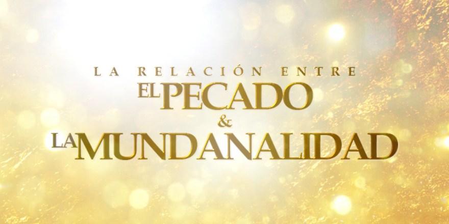 LaRelacionDeElPecadoConLaMundanalidad-Banner
