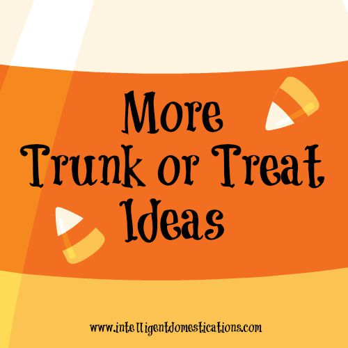More Trunk or Treat Ideas