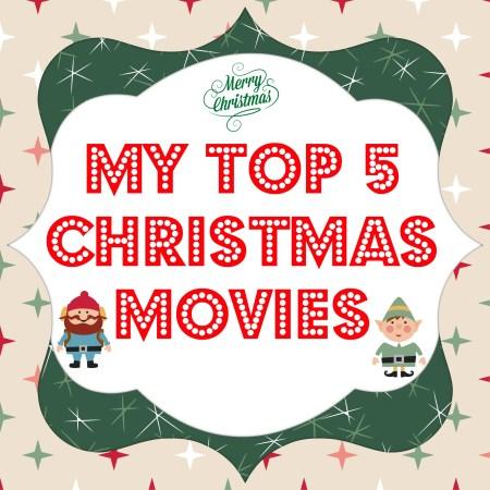 My Top 5 Christmas Movies by www.intelligentdomestications.com