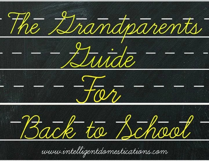 The Grandparents Guide for Back to School graphic.www.intelligentdomestications.com