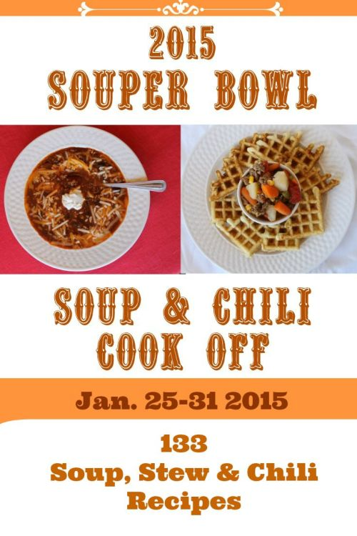 2015 Souper Bowl Soup & Chili Cook Off with 133 Recipes at intelligentdomestications.com