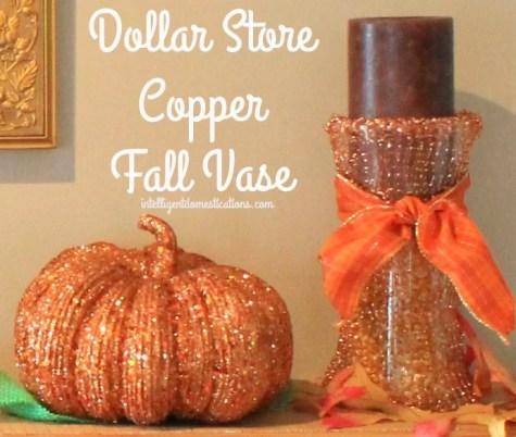 Dollar Store Copper Fall Vase.intelligentdomestications.com