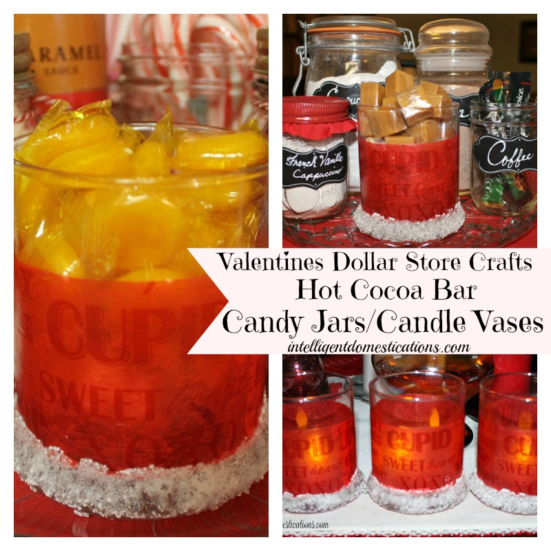 Valentine's Dollar Store Craft. Hot Cocoa Bar Candy jars or Candle Vases 800x800.Easy instructions at intelligentdomestications.com