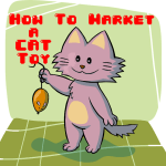How To Market a $9 Cat Toy