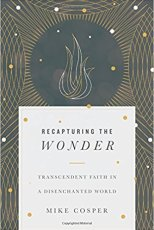 Recapturing the Wonder by Mike Cosper