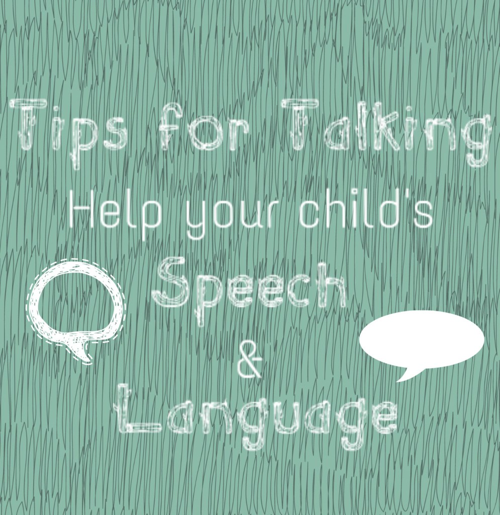 Tips for talking: helping your child's speech and language