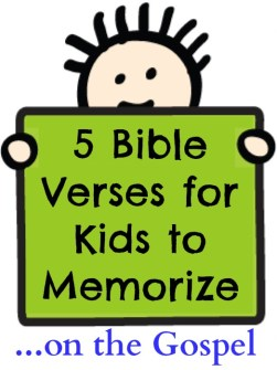 5 Bible Verses for Kids to Memorize... on the Gospel @ IntoxicatedOnLife.com