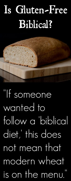 Is Gluten Free Biblical? Wheat and bread in the Bible.