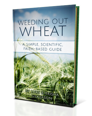 Weeding out Wheat A Simple Scientific Faith-Based Guide