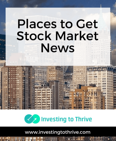 My Favorite Places to Get Stock Market News | Investing to Thrive