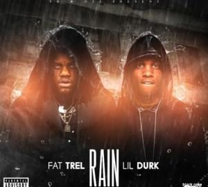 fat trel rain ft lil durk