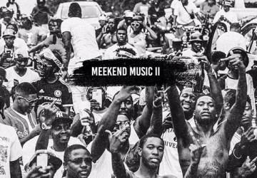 meek mill meekend music II