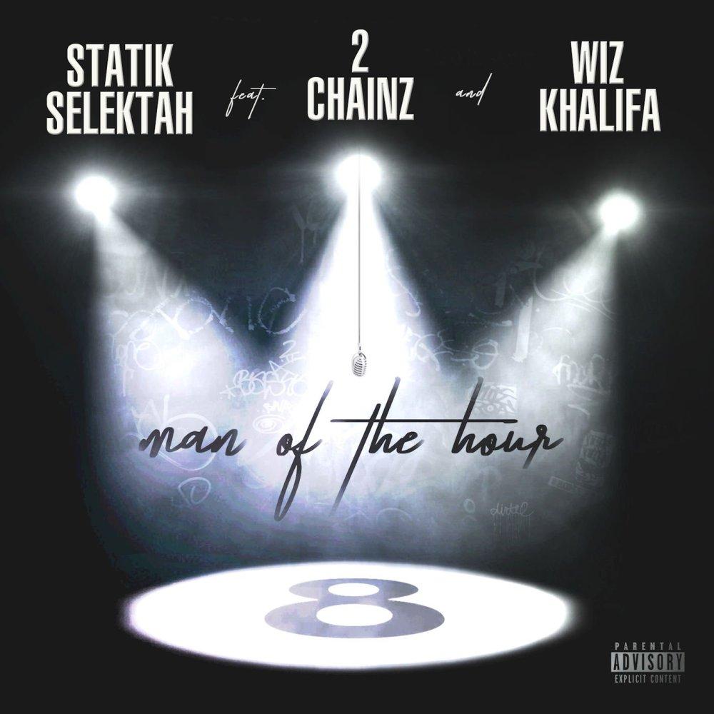 statik selektah ft 2 chainz and wiz khalifa man of the hour