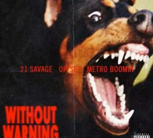 21 savage offset metro boomin without warning