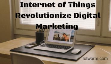 How IoT will change Digital Marketing