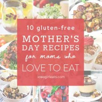 Sharing Good News + 10 Gluten-Free Mother's Day Recipes for Moms Who Love to Eat
