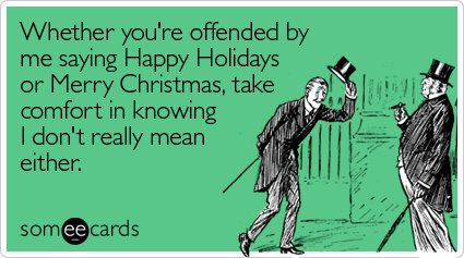 Offended by Happy Holidays or Merry Christmas