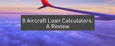 8 Aircraft Loan Calculators: A Review
