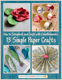 How to Scrapbook and Craft with Embellishments: 13 Simple ...