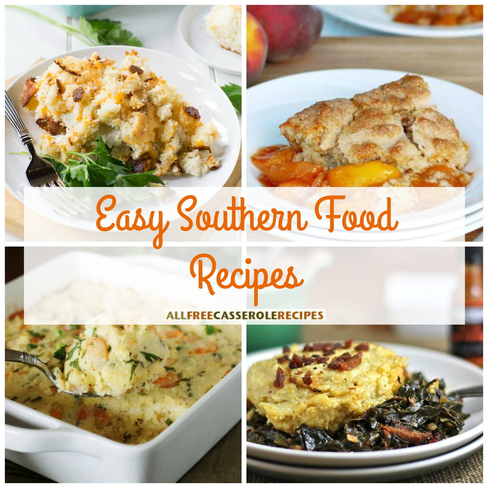 26 Easy Southern Food Recipes | AllFreeCasseroleRecipes.com