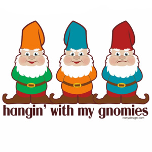 Hangin' With My Gnomies Gnomes Design