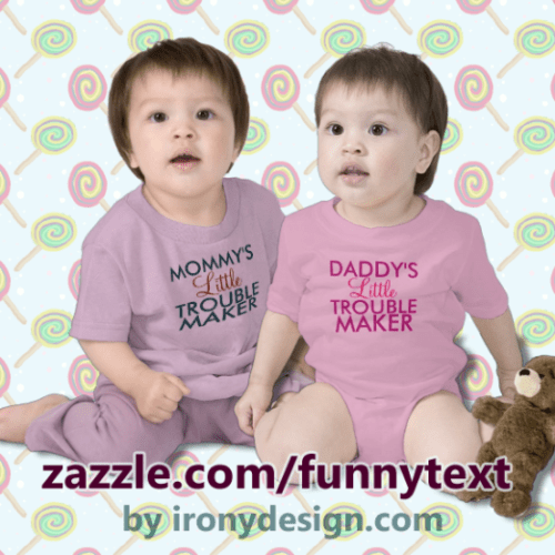 Mommy/Daddy's Little Trouble Maker Shirts