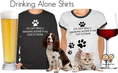 Not Drinking Alone Dog / Cat Shirts