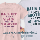 Back Off I Have a Sister Shirts