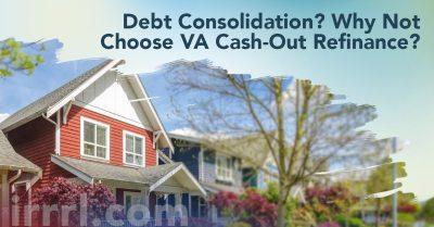 Debt Consolidation? Why Not Choose VA Cash-Out Refinance?