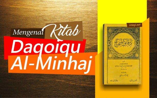 """MENGENAL KITAB """"DAQO-IQU AL-MINHAJ"""""""
