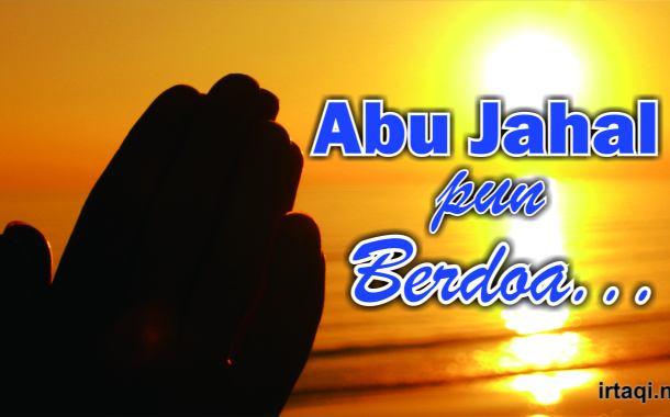 ABU JAHAL PUN BERDOA