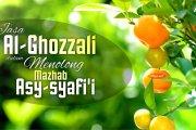 JASA AL-GHOZZALI DALAM MENOLONG MAZHAB ASY-SYAFI'I