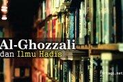 AL-GHOZZALI DAN ILMU HADIS