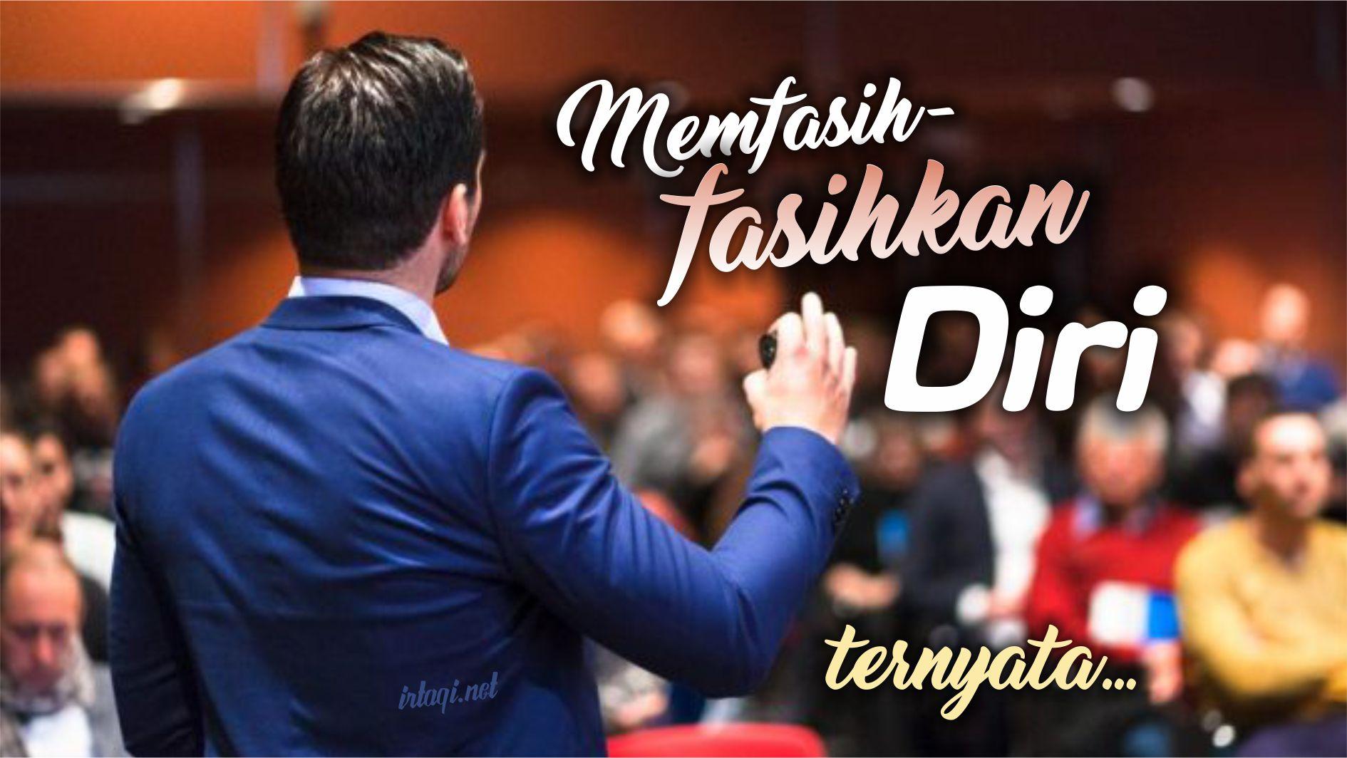 MEMFASIH-FASIHKAN DIRI