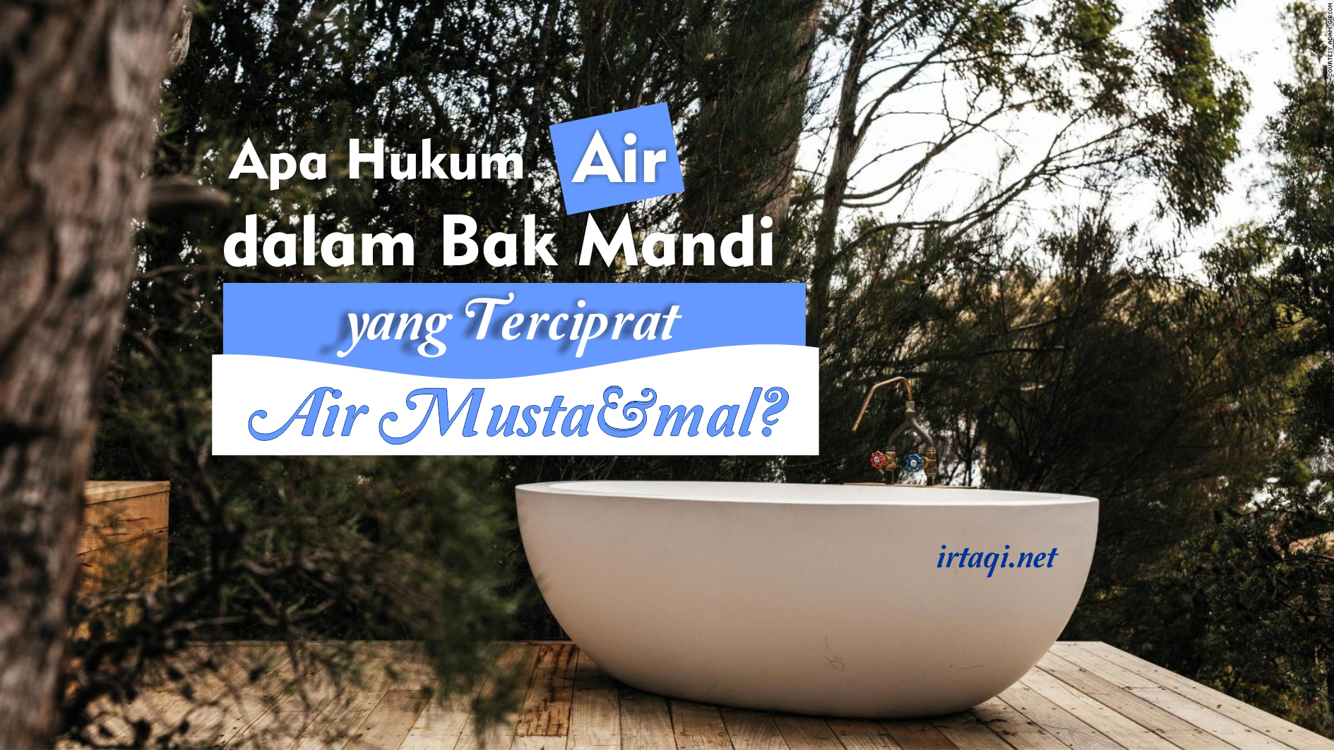 APA HUKUM AIR DALAM BAK MANDI YANG TERCIPRAT AIR MUSTA'MAL?