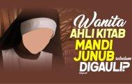 HARUSKAH WANITA AHLI KITAB MANDI JUNUB SEBELUM DIGAULI JIKA SUAMINYA MUSLIM?
