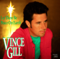 Free Download Vince Gill Let There Be Peace On Earth Mp3