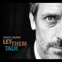 You Don't Know My Mind Hugh Laurie