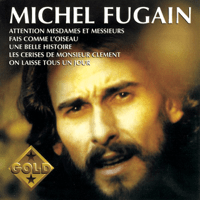 Une belle histoire Michel Fugain & Le Big Bazar MP3