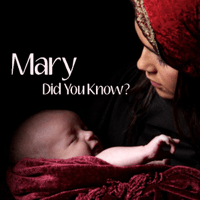 Mary Did You Know? Mary Did You Know?