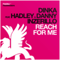 Free Download Dinka Reach for Me (Dimitri Vangelis & Wyman Remix) [feat. Hadley & Danny Inzerillo] Mp3