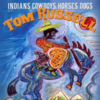 Tonight We Ride Tom Russell song