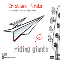 Riding Giants (feat. Mike Stern & Dave Weckl) Cristiano Parato