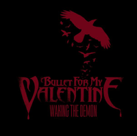 Waking the Demon Bullet for My Valentine