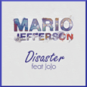 Free Download Mario Jefferson Disaster (feat. Jojo) Mp3
