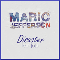 Disaster (feat. Jojo) Mario Jefferson