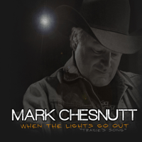 When the Lights Go Out (Tracie's Song) Mark Chesnutt