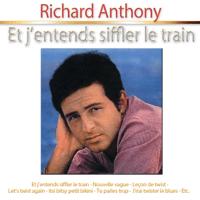 Et j'entends siffler le train Richard Anthony